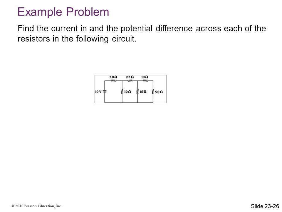 Example Problem Find the current in and the potential difference across each of the resistors in the following circuit.