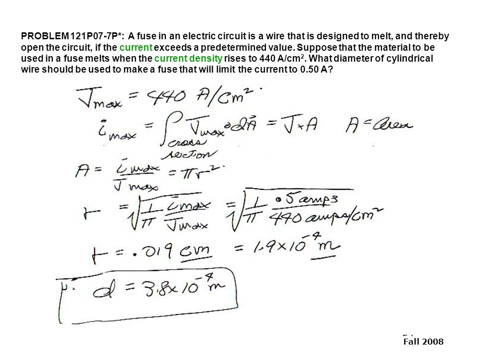 PROBLEM 121P07-7P*: A fuse in an electric circuit is a wire that is designed to melt, and thereby open the circuit, if the current exceeds a predetermined value.