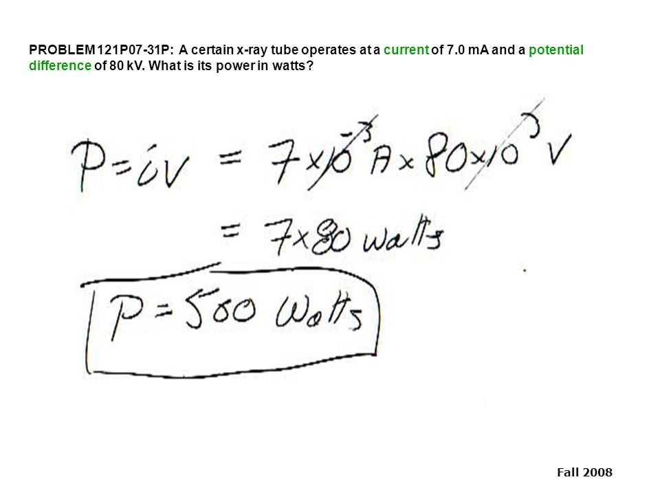PROBLEM 121P07-31P: A certain x-ray tube operates at a current of 7