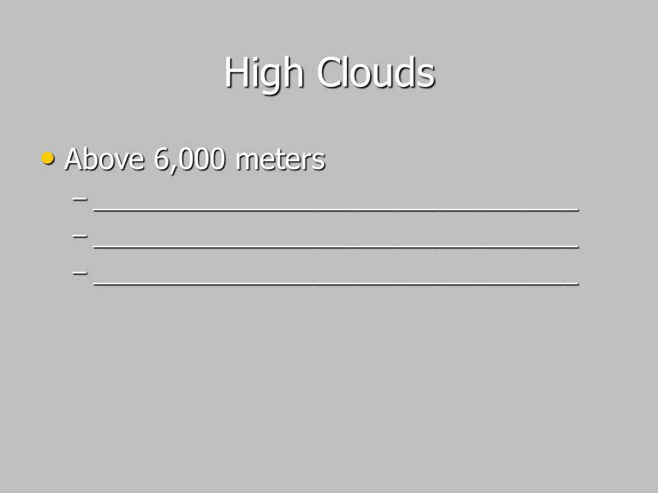 High Clouds Above 6,000 meters ___________________________________