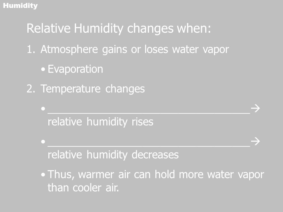 Relative Humidity changes when: