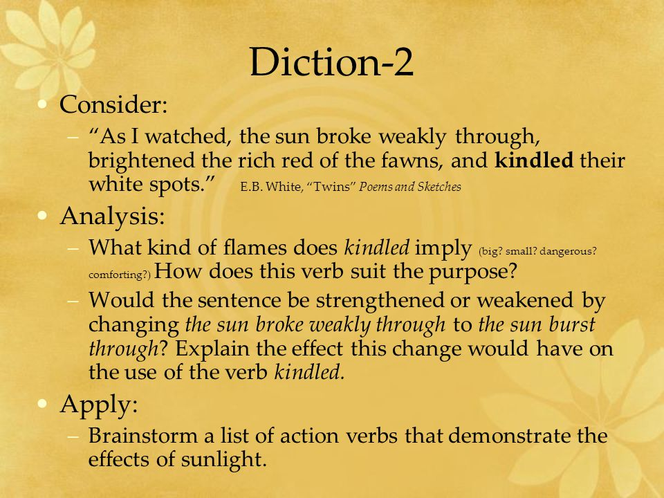 Diction-2 Consider: Analysis: Apply: