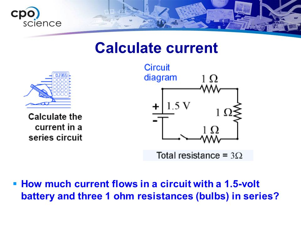 Calculate current 1) You are asked to calculate current. 2) You are given the voltage and resistances.