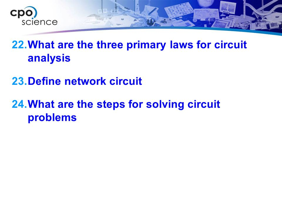 What are the three primary laws for circuit analysis