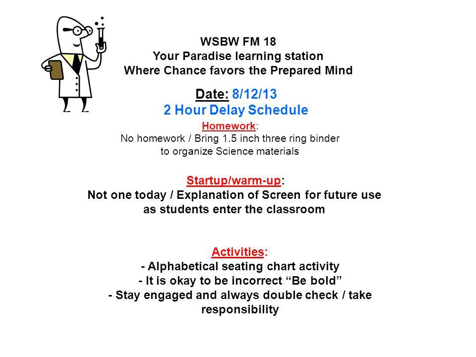Date: 8/12/13 2 Hour Delay Schedule