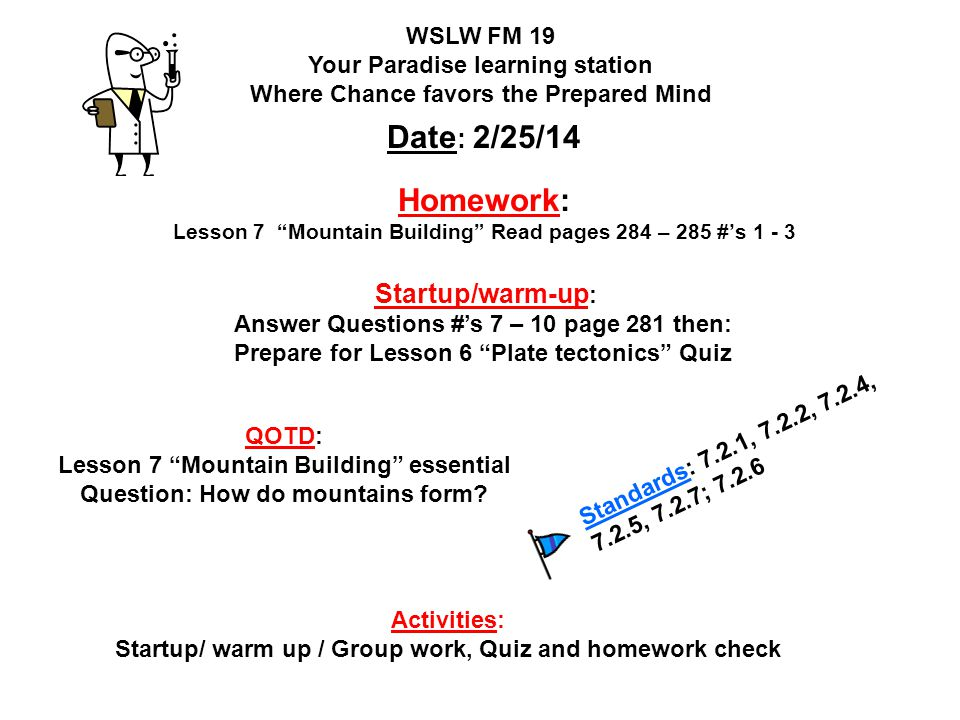 Homework: Lesson 7 Mountain Building Read pages 284 – 285 #'s 1 - 3