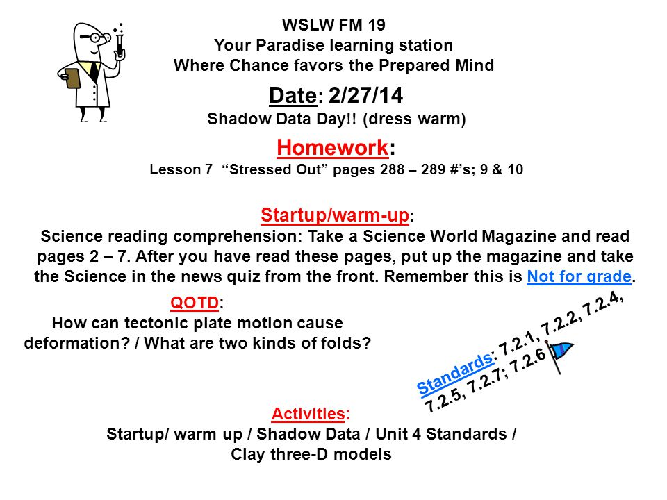Homework: Lesson 7 Stressed Out pages 288 – 289 #'s; 9 & 10