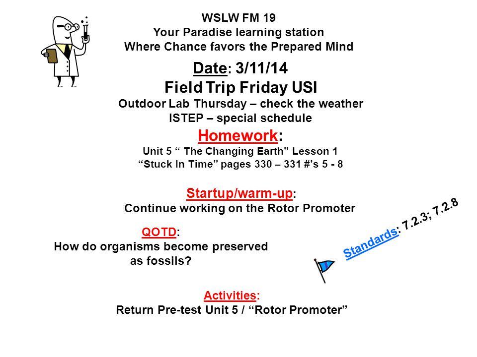 Date: 3/11/14 Field Trip Friday USI