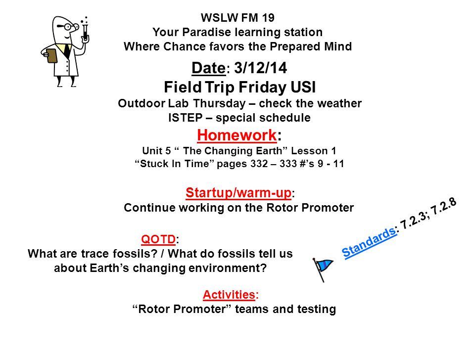 Date: 3/12/14 Field Trip Friday USI