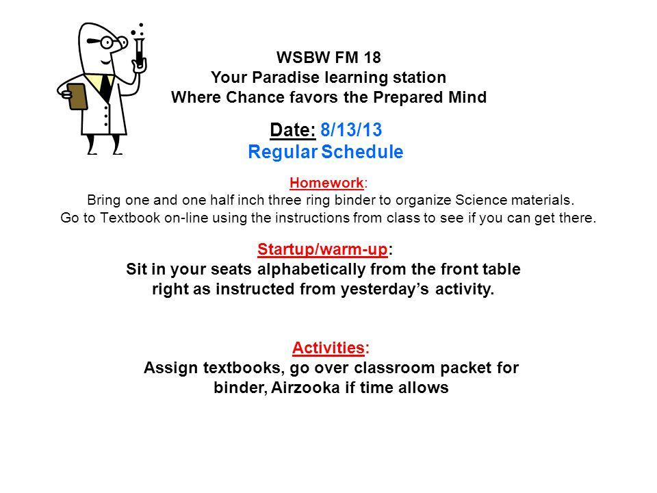 Date: 8/13/13 Regular Schedule