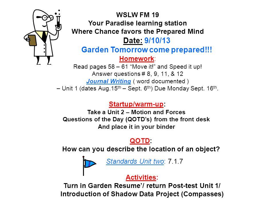 Date: 9/10/13 Garden Tomorrow come prepared!!!