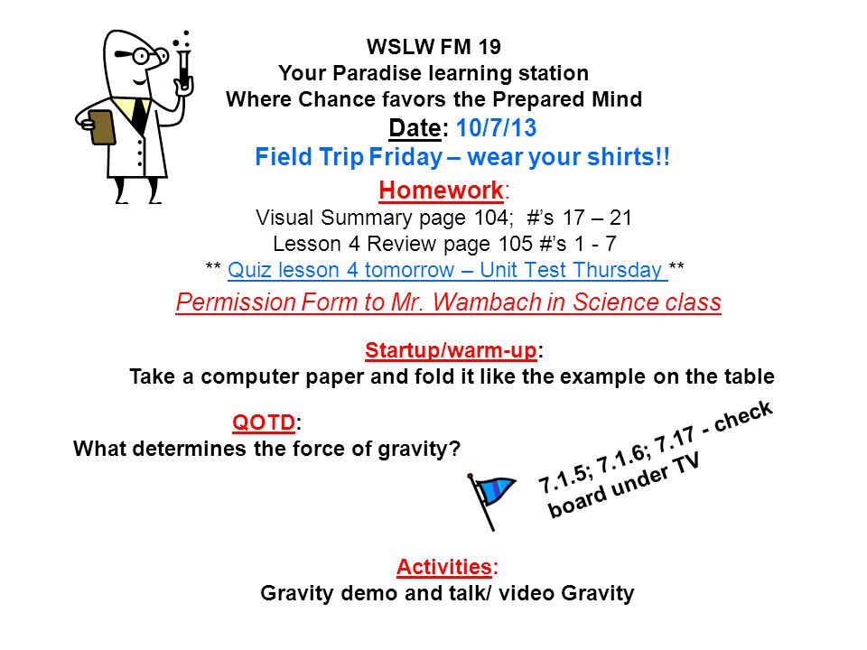 Date: 10/7/13 Field Trip Friday – wear your shirts!!