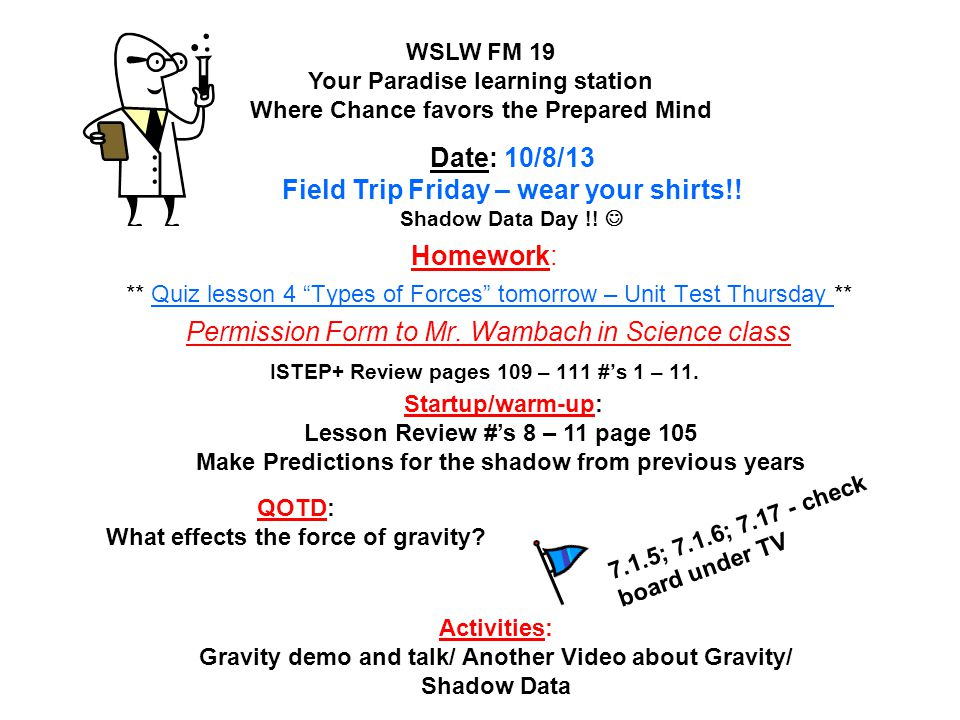 Date: 10/8/13 Field Trip Friday – wear your shirts!!