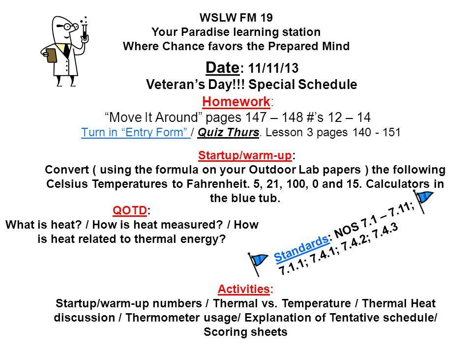 Date: 11/11/13 Veteran's Day!!! Special Schedule