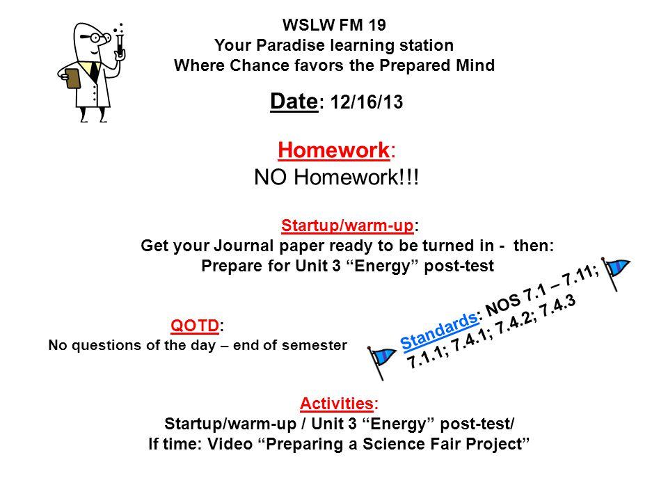 Date: 12/16/13 Homework: NO Homework!!!