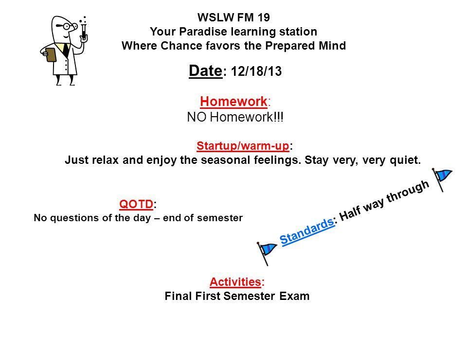 Date: 12/18/13 Homework: NO Homework!!!