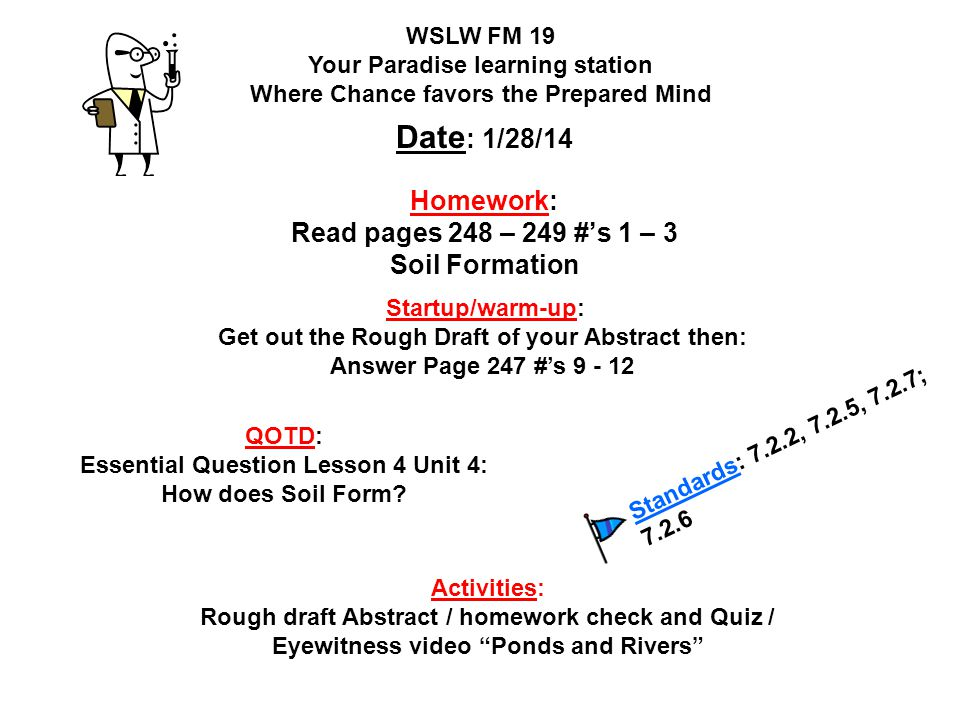 Homework: Read pages 248 – 249 #'s 1 – 3 Soil Formation