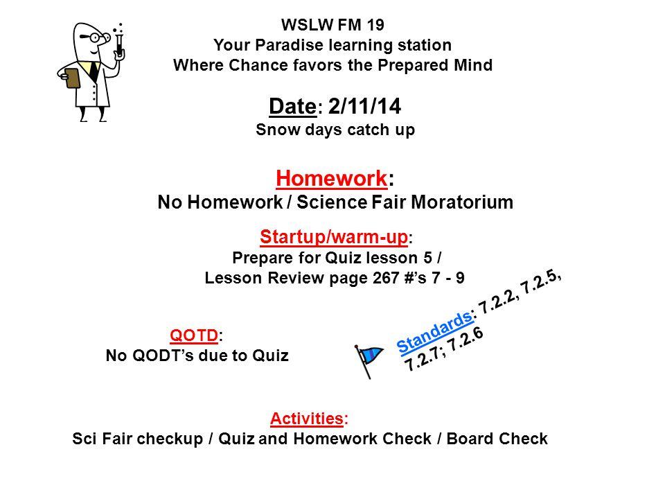 Homework: No Homework / Science Fair Moratorium