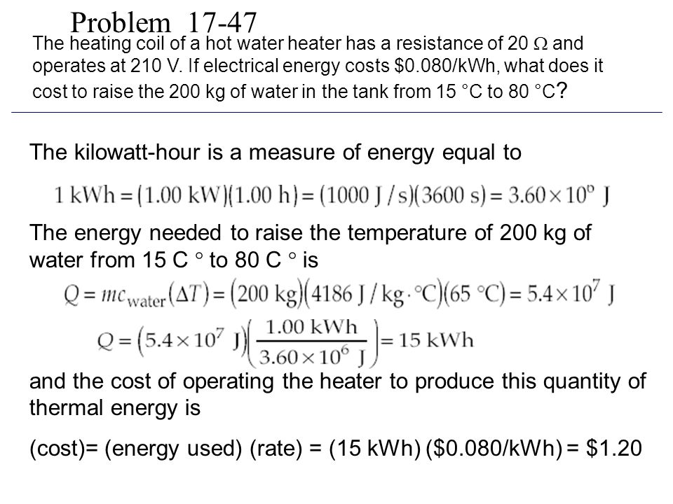 Problem 17-47 The kilowatt-hour is a measure of energy equal to