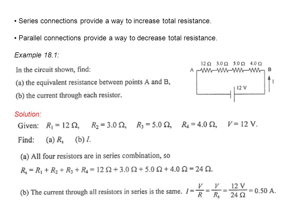 Series connections provide a way to increase total resistance.