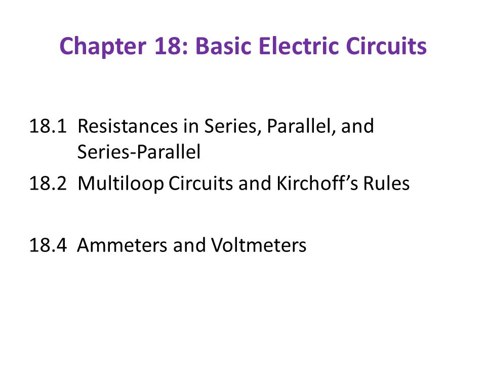 Chapter 18: Basic Electric Circuits