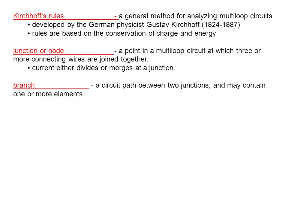 Kirchhoff's rules - a general method for analyzing multiloop circuits
