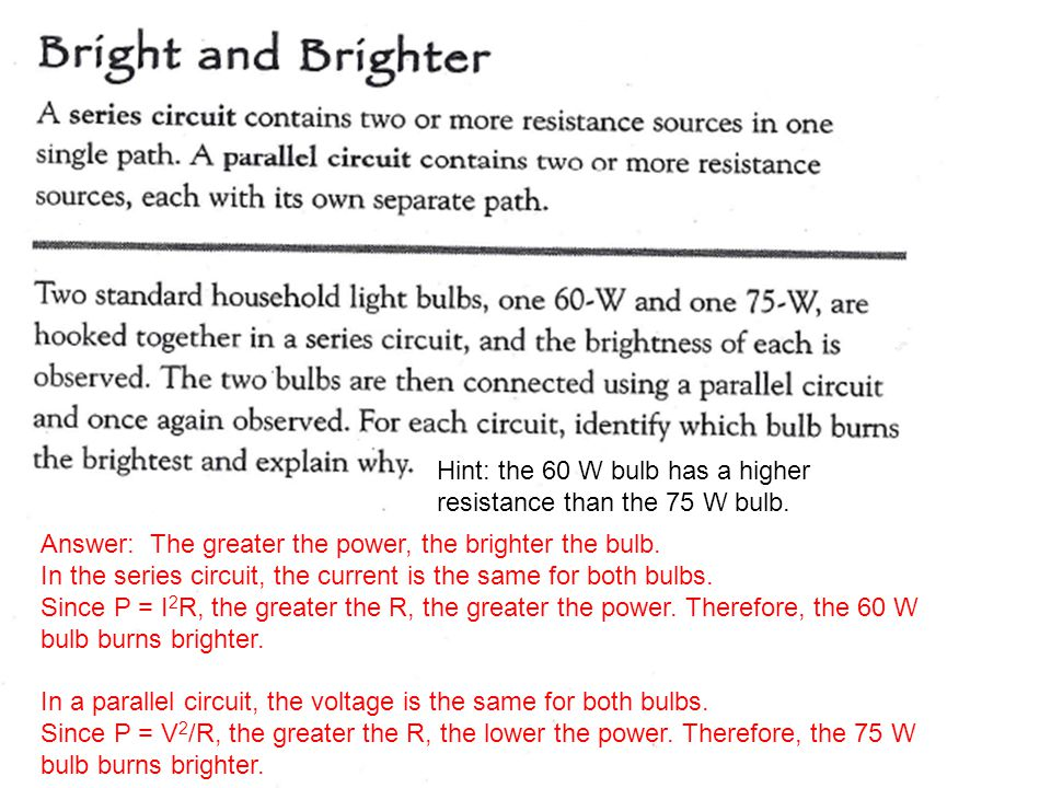 Hint: the 60 W bulb has a higher resistance than the 75 W bulb.