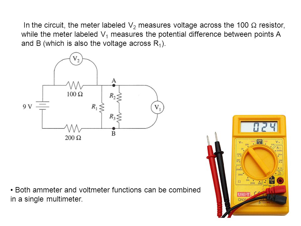 In the circuit, the meter labeled V2 measures voltage across the 100  resistor, while the meter labeled V1 measures the potential difference between points A and B (which is also the voltage across R1).