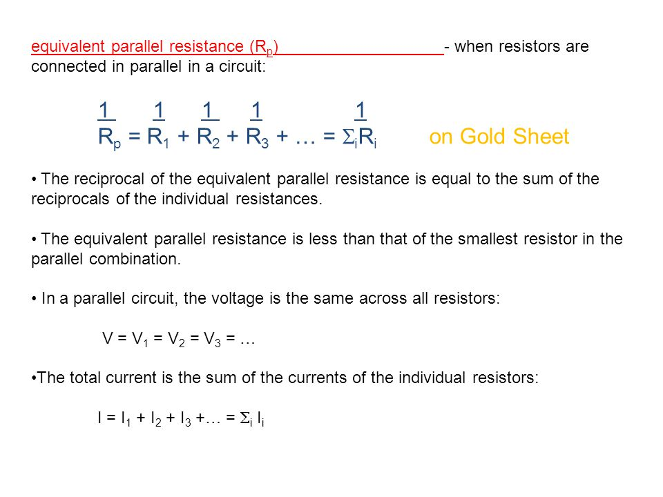 equivalent parallel resistance (Rp) - when resistors are connected in parallel in a circuit: