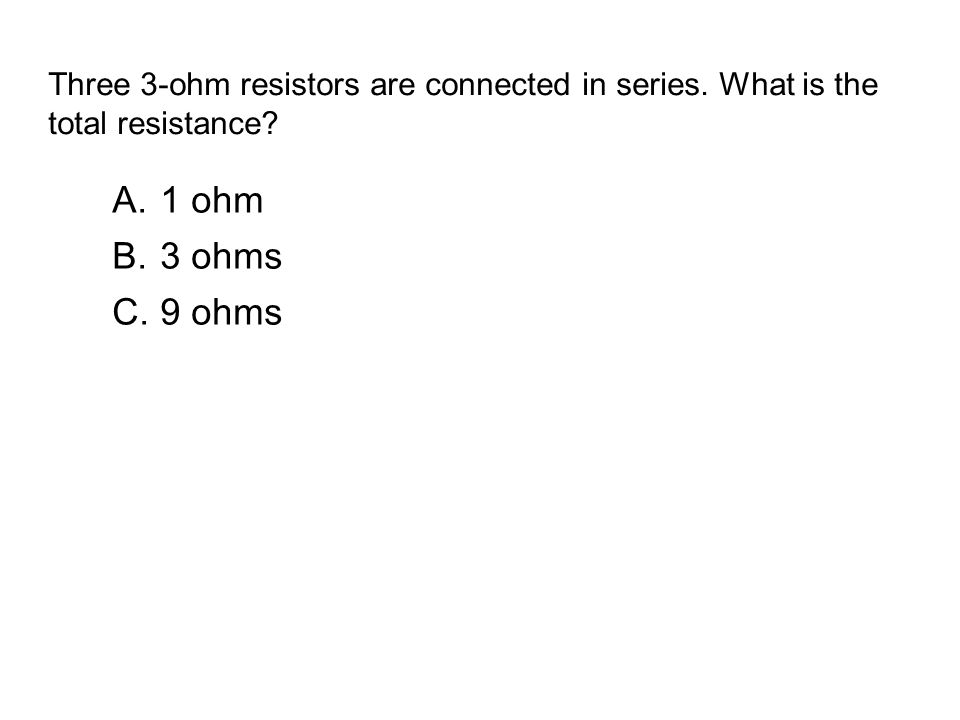 Three 3-ohm resistors are connected in series