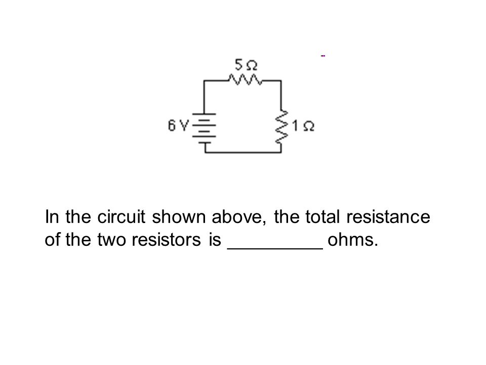 In the circuit shown above, the total resistance