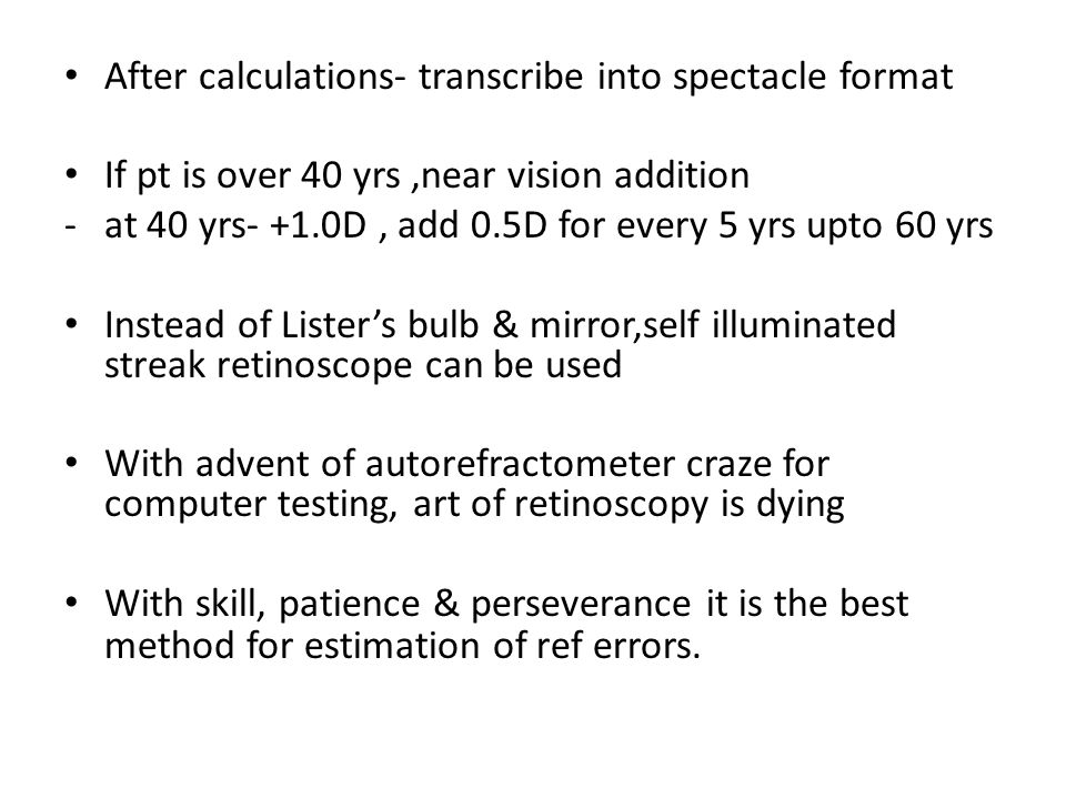 After calculations- transcribe into spectacle format