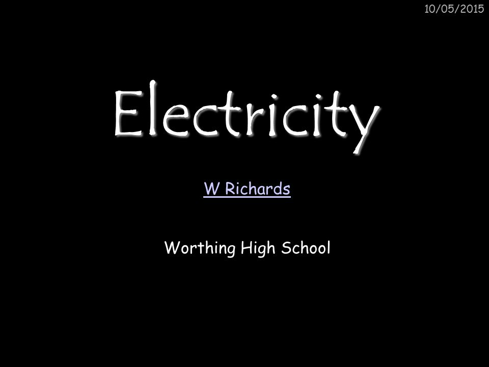 15/04/2017 Electricity W Richards Worthing High School