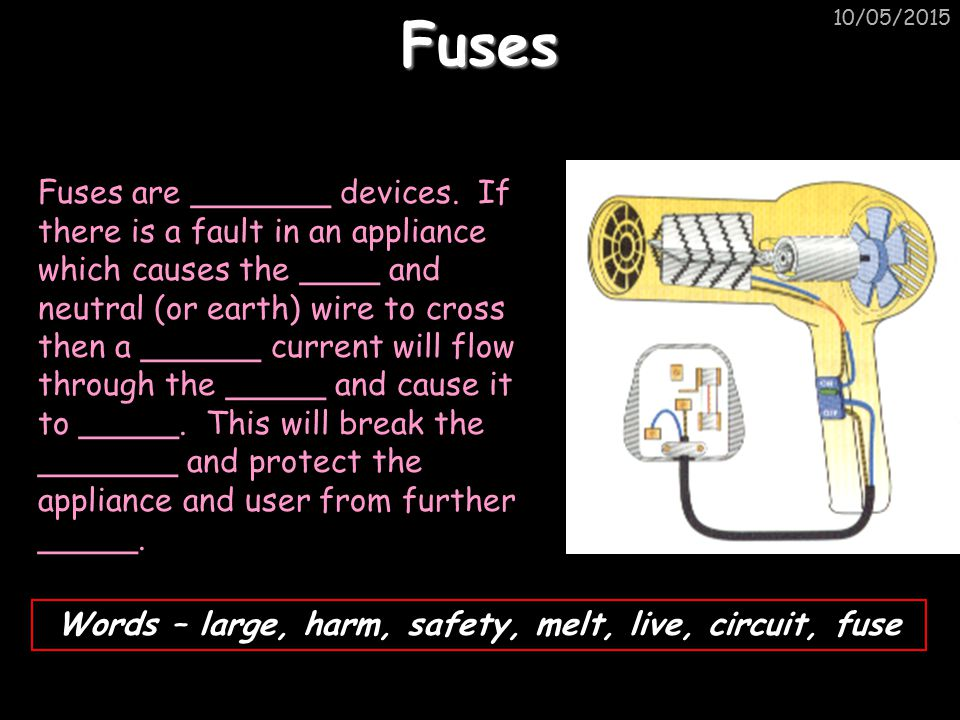 Words – large, harm, safety, melt, live, circuit, fuse
