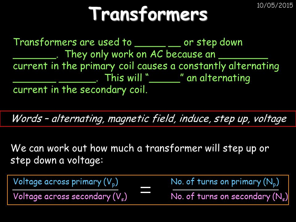 Words – alternating, magnetic field, induce, step up, voltage