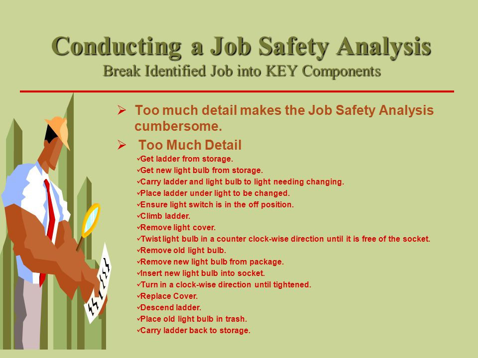 Conducting a Job Safety Analysis Break Identified Job into KEY Components