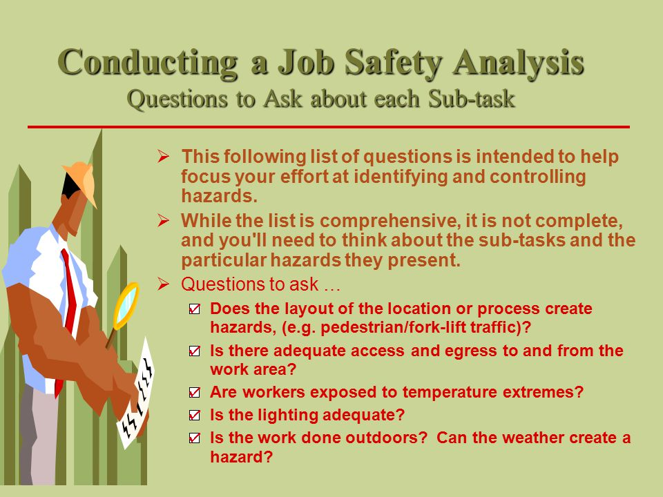 Conducting a Job Safety Analysis Questions to Ask about each Sub-task