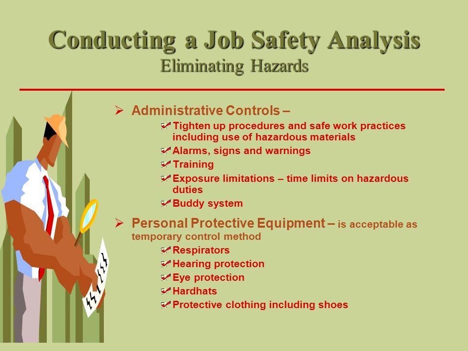 Conducting a Job Safety Analysis Eliminating Hazards