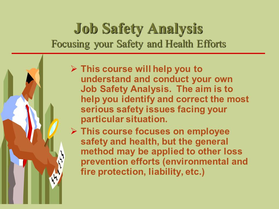 Job Safety Analysis Focusing your Safety and Health Efforts