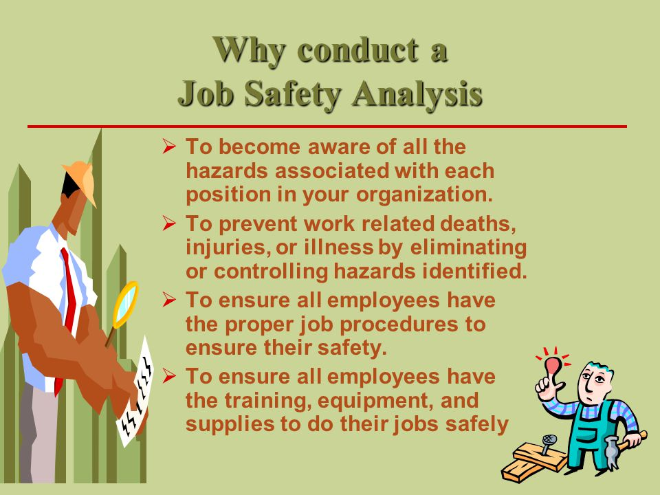 Why conduct a Job Safety Analysis