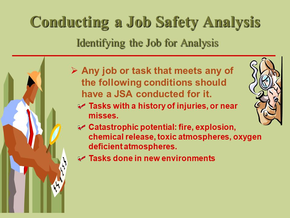 Conducting a Job Safety Analysis Identifying the Job for Analysis