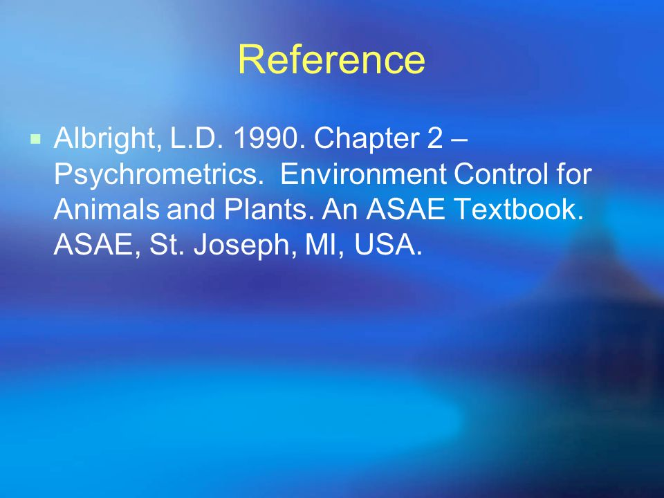 Reference Albright, L.D. 1990. Chapter 2 – Psychrometrics.