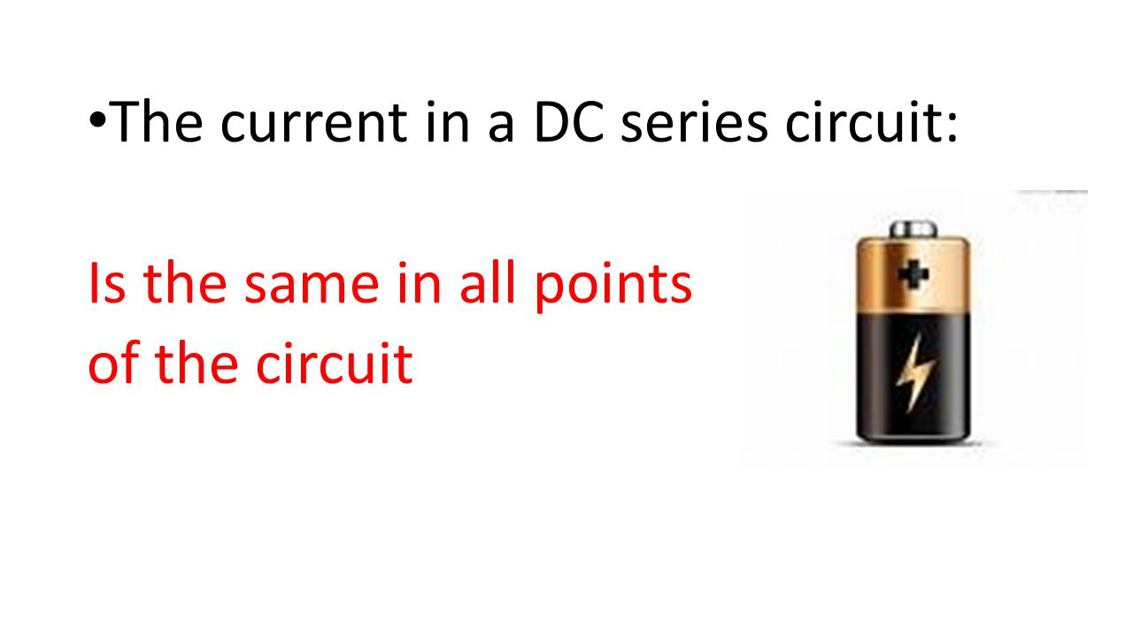 The current in a DC series circuit:
