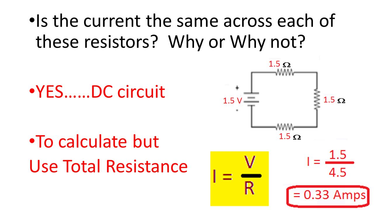 Is the current the same across each of these resistors Why or Why not