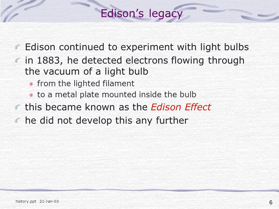 Edison's legacy Edison continued to experiment with light bulbs