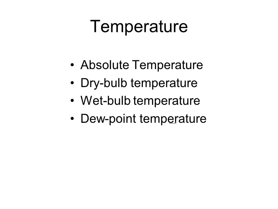 Temperature Absolute Temperature Dry-bulb temperature