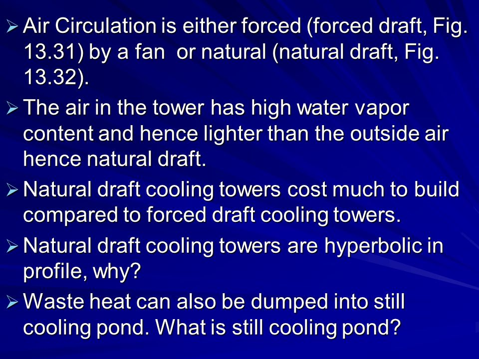 Air Circulation is either forced (forced draft, Fig. 13