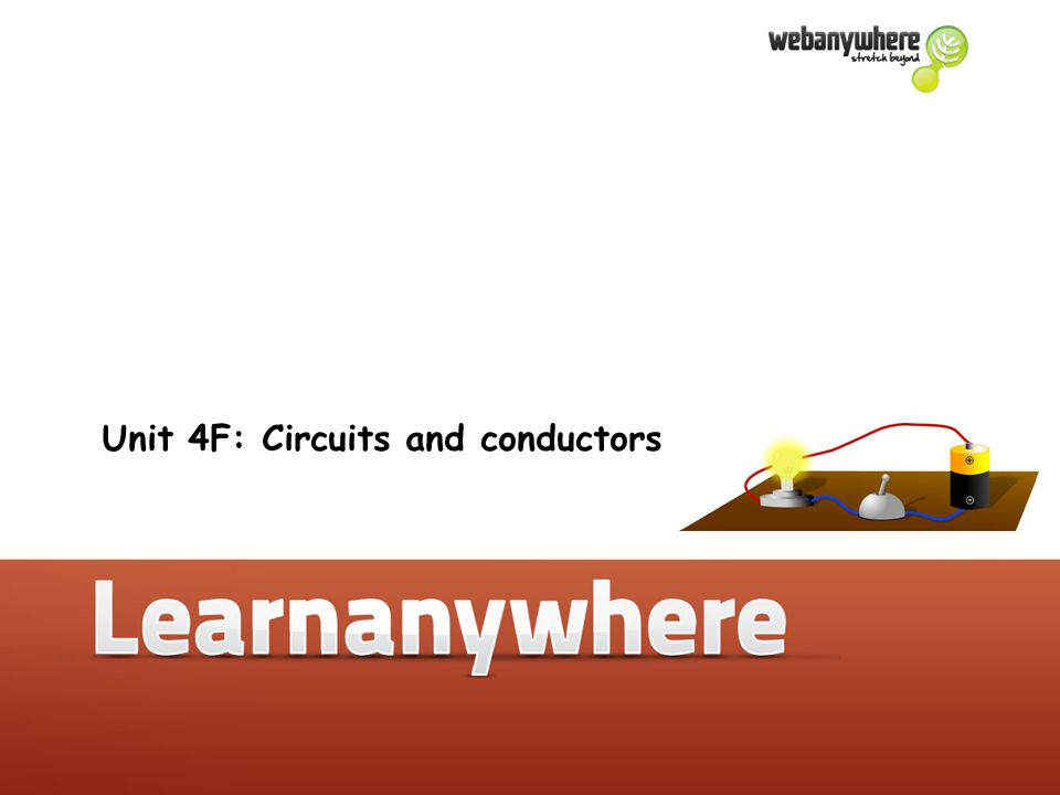 Unit 4F: Simple circuits: L.O. 1, 2: N.C. 4.1a