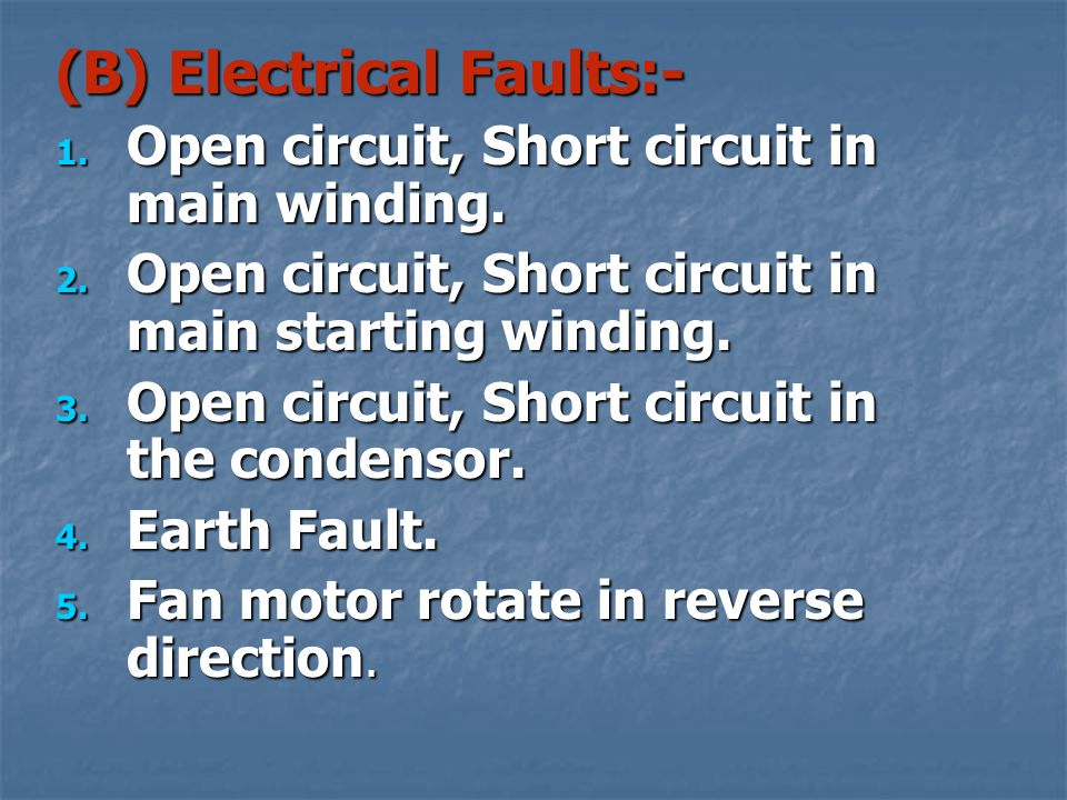 (B) Electrical Faults:-
