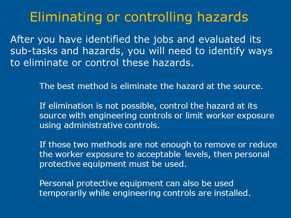 Eliminating or controlling hazards